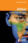 Afrika! Plädoyer für eine differenzierte Berichterstattung