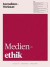 Journalisten-Werkstatt Medienethik