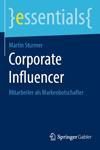 Corporate Influencer: Mitarbeiter als Markenbotschafter