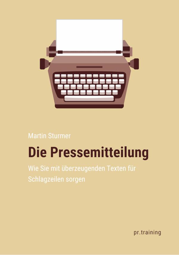 Buchcover: Die Pressemitteilung von Martin Sturmer | pr.training